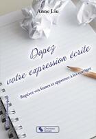 Couverture du livre « Dopez votre expression écrite ; repérez vos fautes et apprenez à les corriger » de Anne Liu aux éditions Chronique Sociale