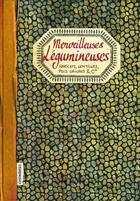 Couverture du livre « Merveilleuses légumineuses ; haricots, lentilles, pois chiches & Cie » de Nuria Pator-Matinez aux éditions Les Cuisinieres