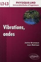 Couverture du livre « Vibrations et ondes ; niveau L » de Bruneaux Matricon aux éditions Ellipses Marketing
