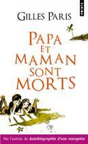 Couverture du livre « Papa et Maman sont morts » de Gilles Paris aux éditions Points