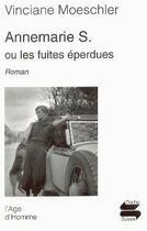 Couverture du livre « Annemarie s. ou les fuites éperdues » de Vinciane Moeschler aux éditions L'age D'homme