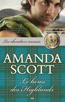 Couverture du livre « Les chevaliers écossais t.2 ; le héros des Highlands » de Amanda Scott aux éditions Ada