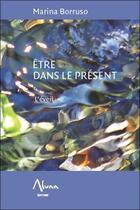 Couverture du livre « Être dans le présent ; l'éveil » de Marina Borruso aux éditions Aluna