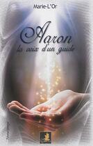 Couverture du livre « Aaron la voix d'un guide » de Marie-L'Or aux éditions Le Faucon D'or