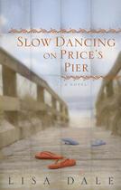 Couverture du livre « Slow Dancing on Price's Pier » de Dale Lisa aux éditions Penguin Group Us