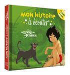 Couverture du livre « Le livre de la jungle - mon histoire a ecouter » de  aux éditions Disney Hachette