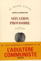 Couverture du livre « Situation provisoire » de Gabriela Adamesteanu aux éditions Gallimard