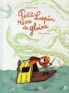 Couverture du livre « Petit lapin rêve de gloire » de Mylene Rigaudie et Alexandre Chardin aux éditions Casterman