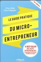 Couverture du livre « Le guide pratique du micro-entrepreneur (10e édition) » de Pascal Nguyen et Gilles Daid aux éditions Eyrolles