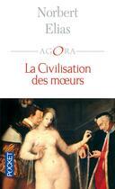 Couverture du livre « La civilisation des moeurs » de Norbert Elias aux éditions Pocket