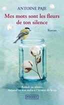 Couverture du livre « Mes mots sont les fleurs de ton silence » de Antoine Paje aux éditions Pocket