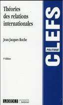 Couverture du livre « Théorie des relations internationales (9e édition) » de Jean-Jacques Roche aux éditions Lgdj