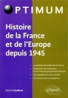 Couverture du livre « L'histoire de la France et de l'Europe depuis 1945 » de Patrick Godfard aux éditions Ellipses