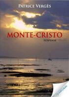 Couverture du livre « Monte-Cristo » de Patrice Verges aux éditions Vents Sales