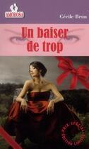 Couverture du livre « Un baiser de trop » de Cecile Brun aux éditions Amorosa