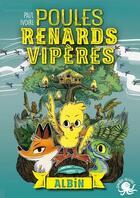 Couverture du livre « Poules, renards, vipères t.1 ; Albin » de Paul Ivoire aux éditions Poulpe Fictions