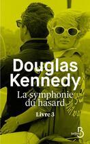 Couverture du livre « La symphonie du hasard T.3 » de Douglas Kennedy aux éditions Belfond