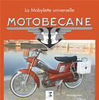 Couverture du livre « Motobécane ; la mobylette universelle » de Patrick Barrabes aux éditions Etai