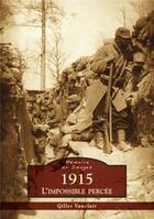 Couverture du livre « 1915 ; l'impossible percée » de Gilles Vauclair aux éditions Editions Sutton