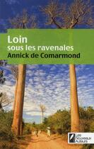 Couverture du livre « Loin sous les ravenales » de Annick De Comarmond aux éditions Les Nouveaux Auteurs
