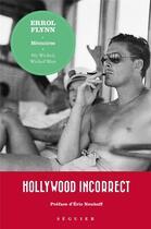 Couverture du livre « Errol Flynn, memoires ; my wicked, wicked ways » de Errol Flynn aux éditions Seguier