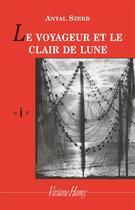 Couverture du livre « Le voyageur et le clair de lune » de Antal Szerb aux éditions Viviane Hamy