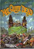 Couverture du livre « Not quite dead t.3 ; pas tout-à-fait morts ! » de Gilbert Shelton et Pic aux éditions The Troc