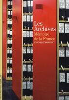 Couverture du livre « Les archives ; mémoire de la France » de Jean-Pierre Babelon aux éditions Gallimard