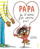 Couverture du livre « Papa, je t'aime gros comme pa ! » de Marion Piffaretti et Samir Senoussi aux éditions Fleurus