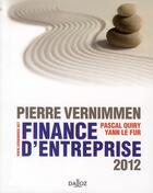 Couverture du livre « Finance d'entreprise (édition 2012) » de Yann Le Fur et Pierre Vernimmen et Pascal Quiry aux éditions Dalloz
