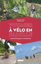 Couverture du livre « Voyager à vélo en famille ; guide pratique et itinéraires » de Nathalie Cuche et Eric Beallet aux éditions Glenat