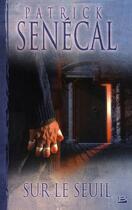 Couverture du livre « Sur le seuil » de Patrick Senecal aux éditions Bragelonne