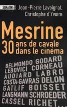 Couverture du livre « Mesrine, trente ans de cavale au cinéma » de Jean-Pierre Lavoignat aux éditions Sonatine