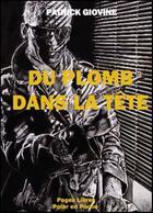 Couverture du livre « Du plomb dans la tête » de Patrick Giovine aux éditions Papier Libre