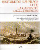Couverture du livre « Histoire du naufrage et de la captivite de Monsieur Brisson en 1785 » de Attilio Gaudio aux éditions Nel