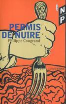 Couverture du livre « Permis De Nuire » de Philippe Cougrand aux éditions Nicolas Philippe