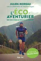 Couverture du livre « L'éco-aventurier ; mon tour de France au service de l'environnement » de Julien Moreau aux éditions Hugo Document