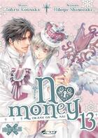 Couverture du livre « No money ; Okane ga nai T.13 » de Hitoyo Shinozaki et Tohru Kousaka aux éditions Kaze