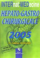 Couverture du livre « Hepato-Gastro Chirurgicale » de Fabrice Menegaux aux éditions Vernazobres Grego