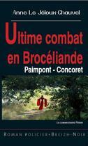 Couverture du livre « Ultime combat en Brocéliande » de Anne Le Jeloux-Chauvel aux éditions Astoure