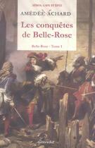 Couverture du livre « Conquetes de belle rose (les) - belle rose t 1 » de Amedee Achard aux éditions Alteredit