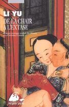 Couverture du livre « De la chair à l'extase » de Li Yu aux éditions Picquier