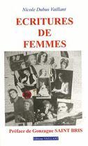 Couverture du livre « Écritures de femmes » de Nicole Dubus Vaillant aux éditions Vaillant Editions