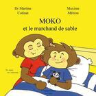 Couverture du livre « Moko et le marchand de sable » de Martine Cotinat et Maxime Metron aux éditions A Contresens