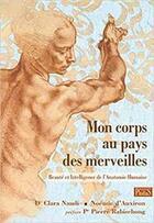 Couverture du livre « Mon corps au pays des merveilles » de Clara Naudi et Noemie D' Auxiron et Pierre Rabischong aux éditions Phidias