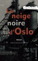 Couverture du livre « Le neige noire d'Oslo » de Luigi Di Ruscio aux éditions Anacharsis
