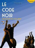 Couverture du livre « Le code noir, une histoire de l'esclavage » de Aime Cesaire et Julia Ferloni aux éditions Mkf