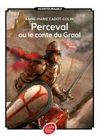 Couverture du livre « Perceval ou le conte du Graal » de Anne-Marie Cadot-Colin aux éditions Hachette Jeunesse