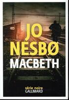 Couverture du livre « Macbeth » de Jo NesbO aux éditions Gallimard