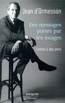 Couverture du livre « Des messages portés par les nuages » de Jean d'Ormesson aux éditions Bouquins